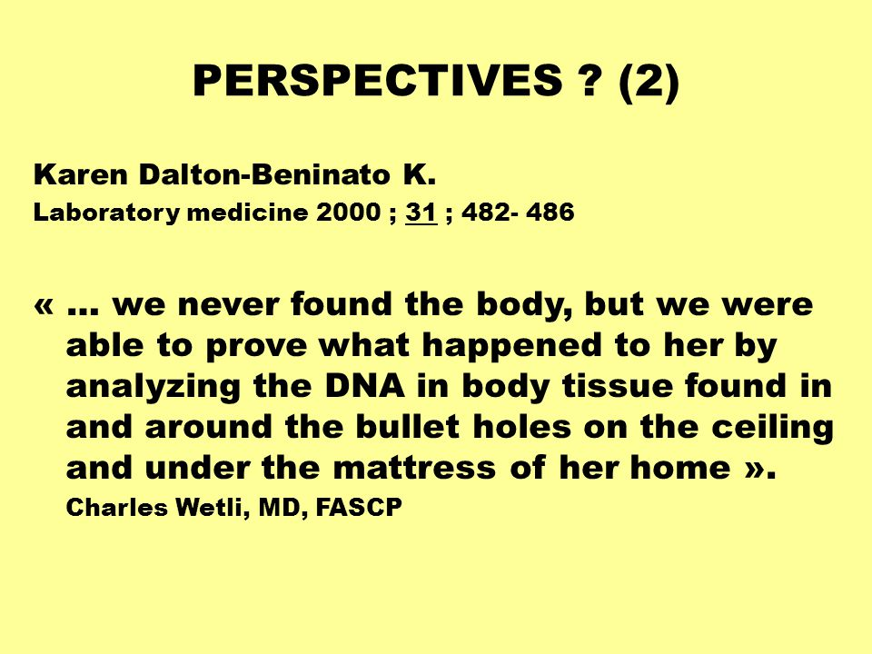 PERSPECTIVES (2) Karen Dalton-Beninato K. Laboratory medicine 2000 ; 31 ; 482- 486.
