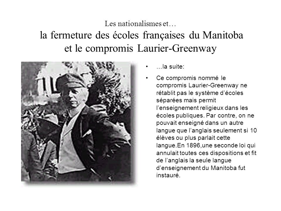 Les nationalismes et… la fermeture des écoles françaises du Manitoba et le compromis Laurier-Greenway