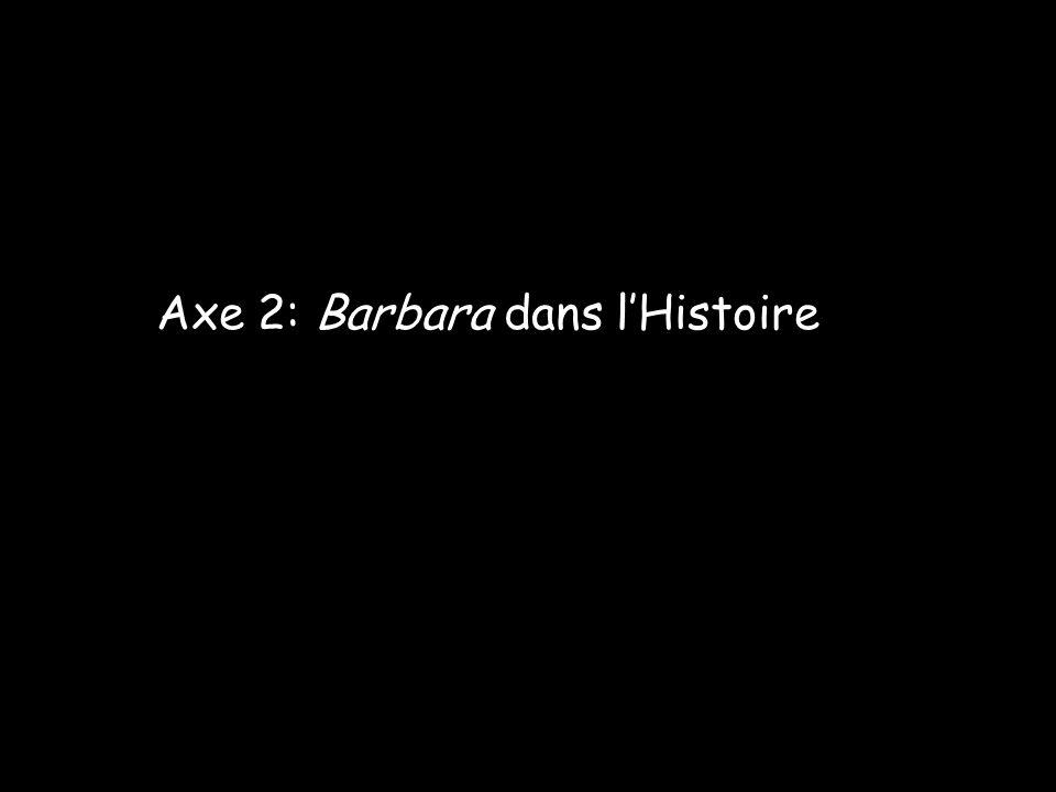Axe 2: Barbara dans l'Histoire