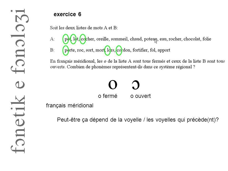 exercice 6 o fermé. o ouvert. français méridional.