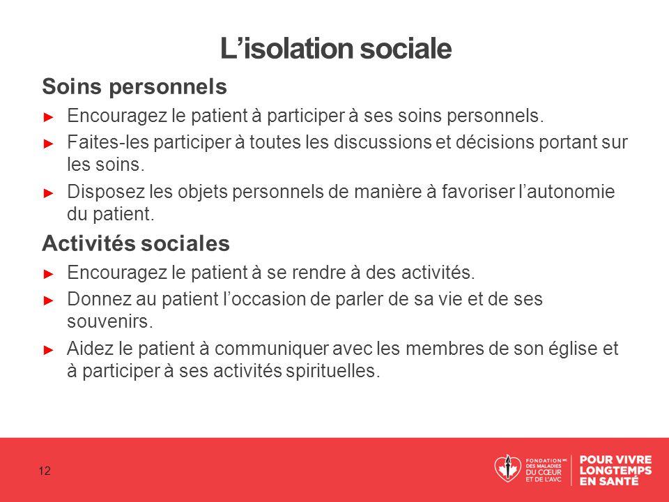 L'isolation sociale Soins personnels Activités sociales