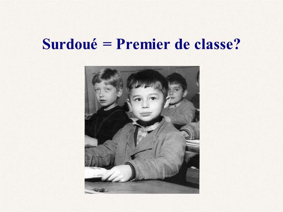 Surdoué = Premier de classe