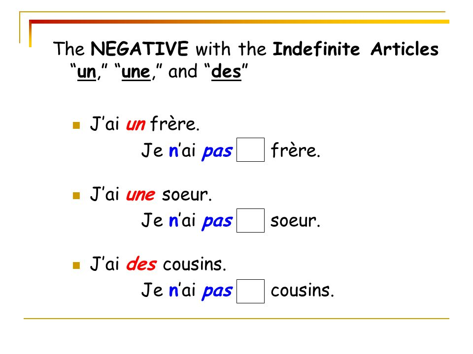 The NEGATIVE with the Indefinite Articles un, une, and des