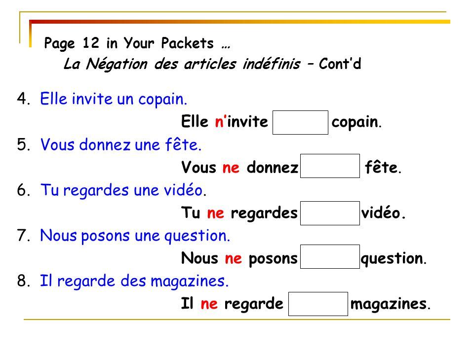 Page 12 in Your Packets … La Négation des articles indéfinis – Cont'd.