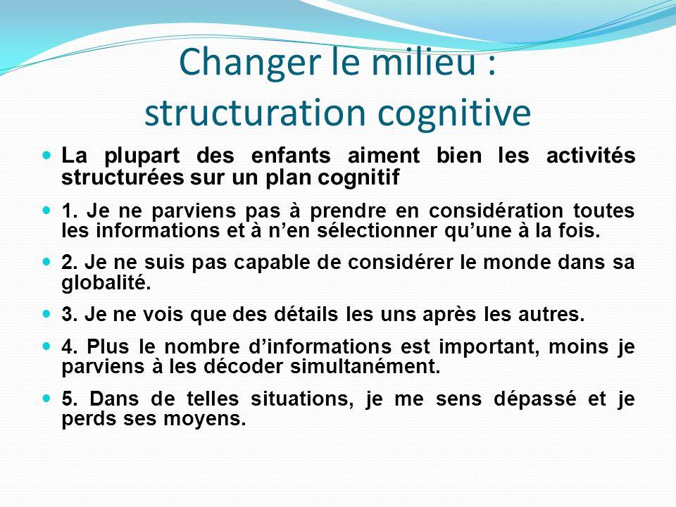 Changer le milieu : structuration cognitive