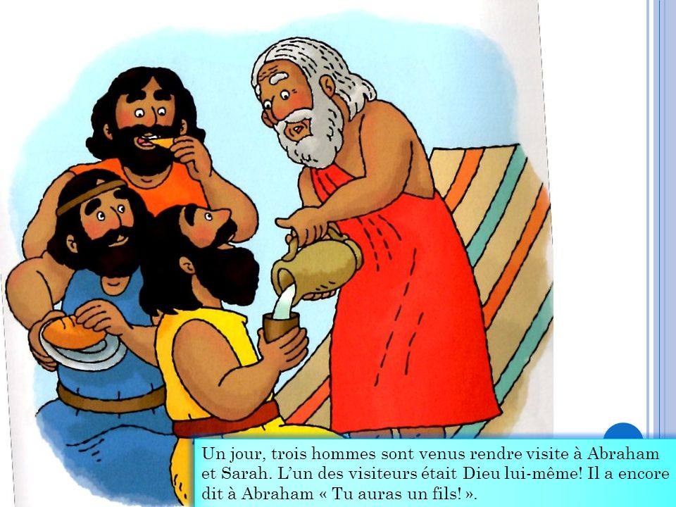Un jour, trois hommes sont venus rendre visite à Abraham et Sarah