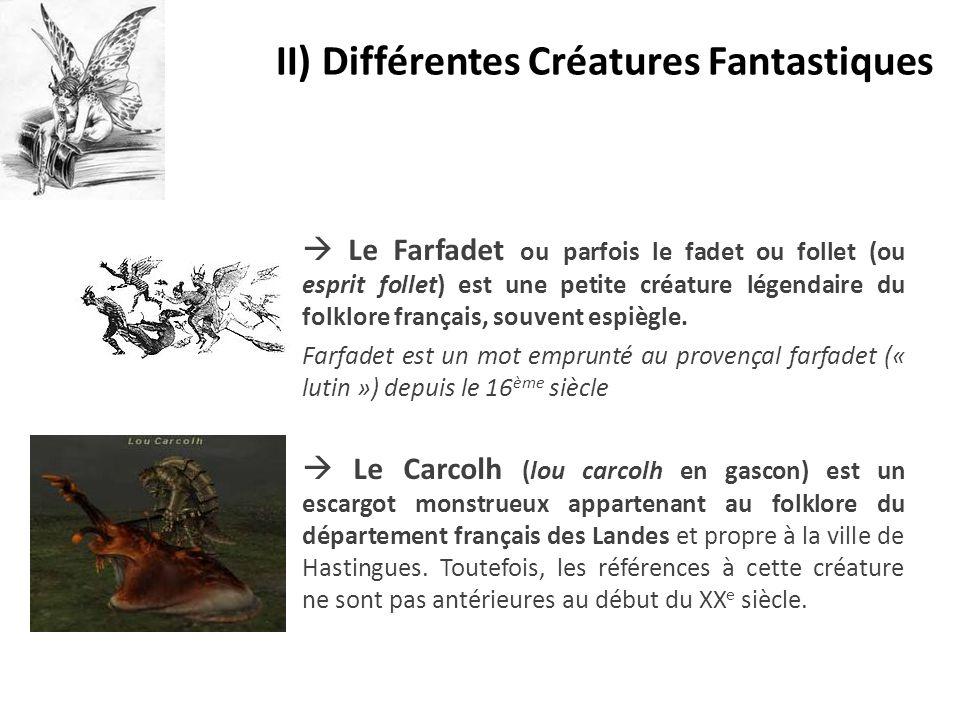 II) Différentes Créatures Fantastiques