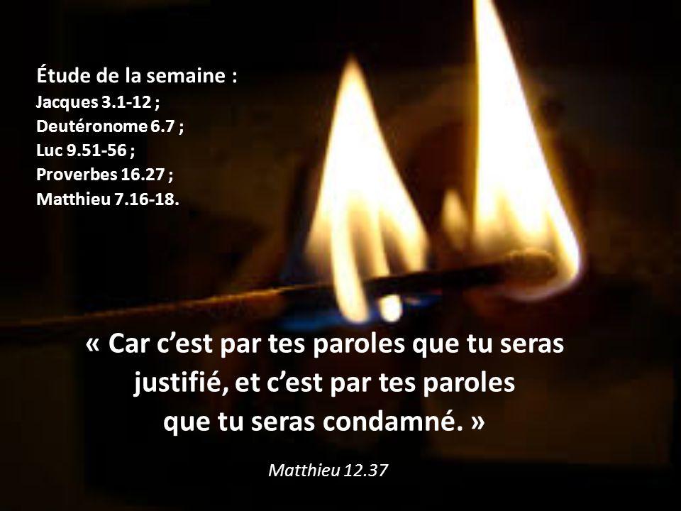 Étude de la semaine : Jacques 3. 1-12 ; Deutéronome 6. 7 ; Luc 9