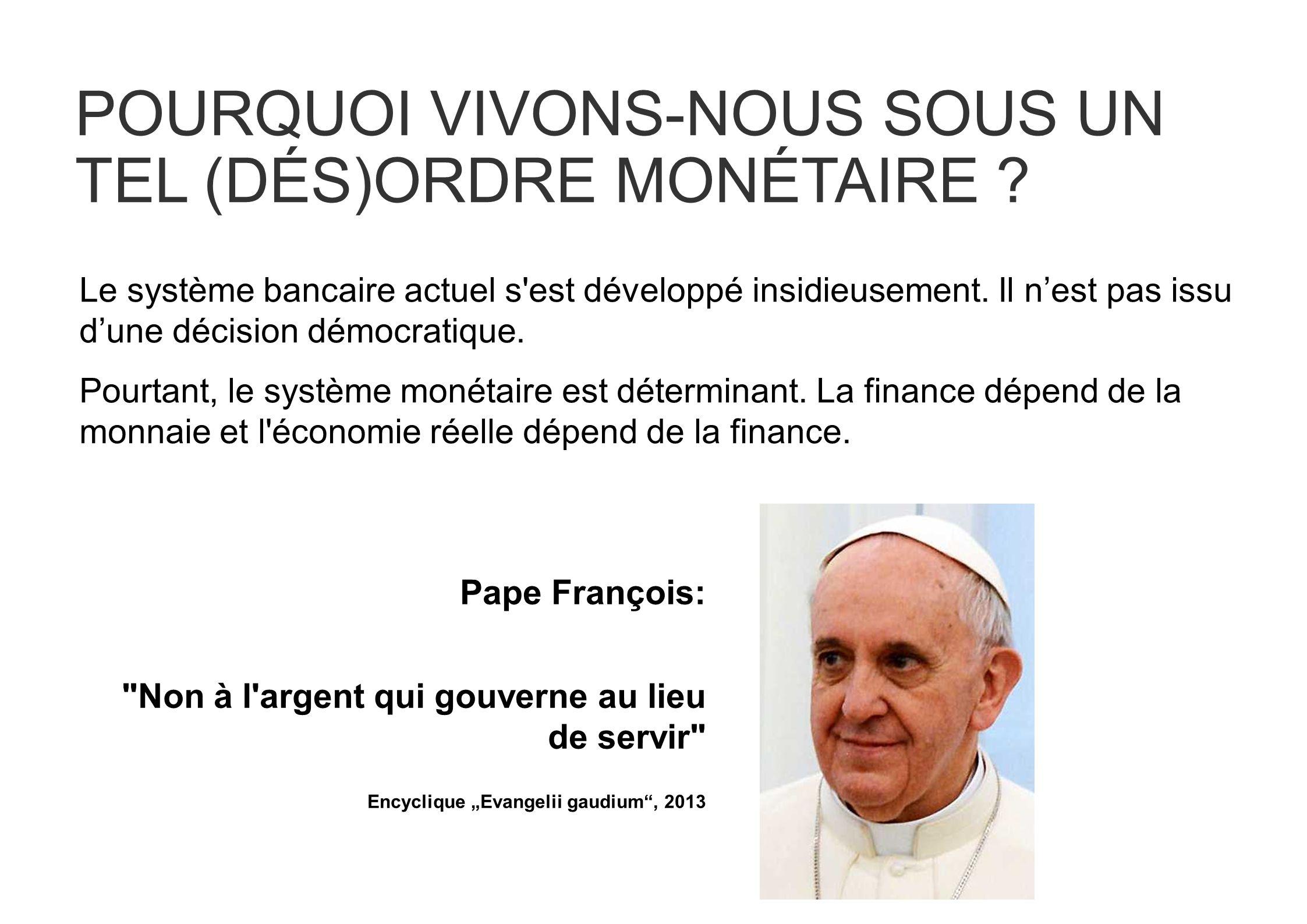 POURQUOI VIVONS-NOUS SOUS UN TEL (DÉS)ORDRE MONÉTAIRE