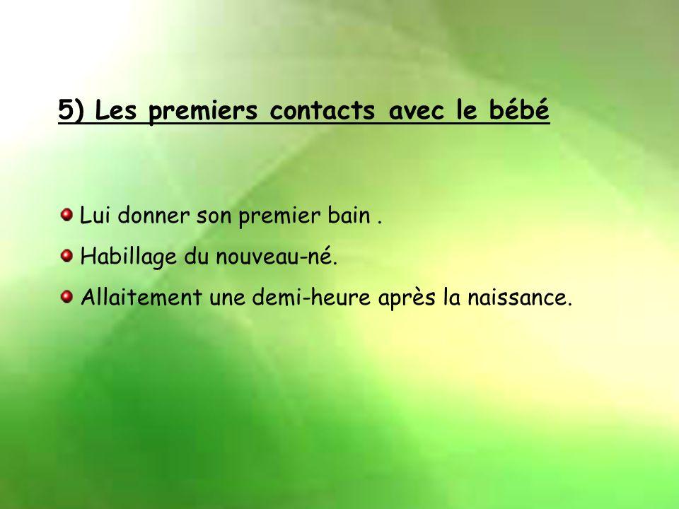 5) Les premiers contacts avec le bébé
