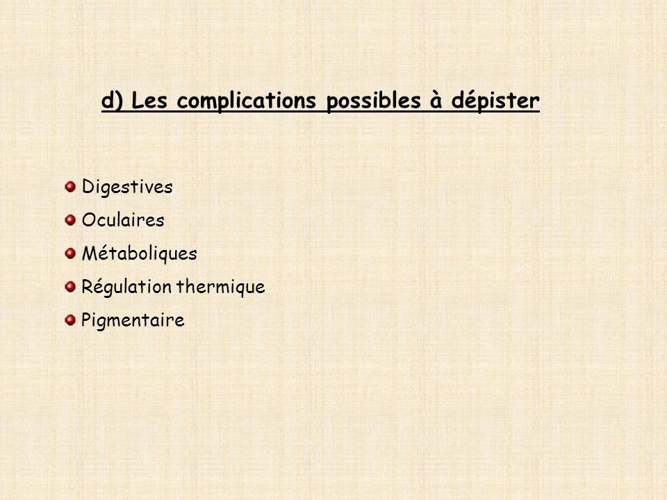 d) Les complications possibles à dépister