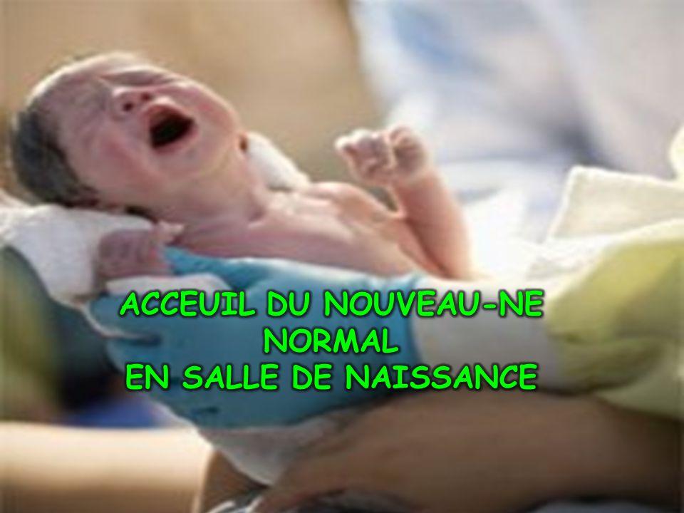 ACCEUIL DU NOUVEAU-NE NORMAL EN SALLE DE NAISSANCE