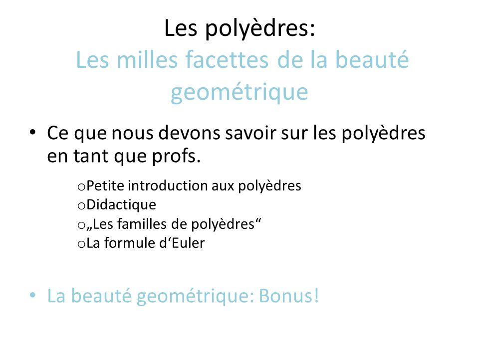 Les polyèdres: Les milles facettes de la beauté geométrique