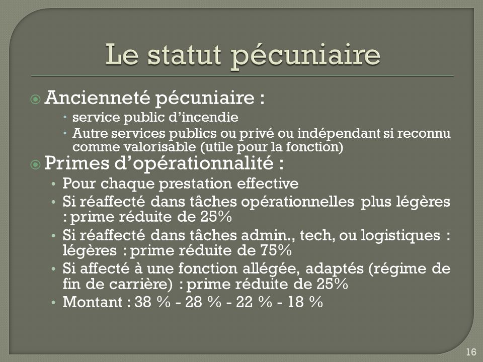Le statut pécuniaire Ancienneté pécuniaire :