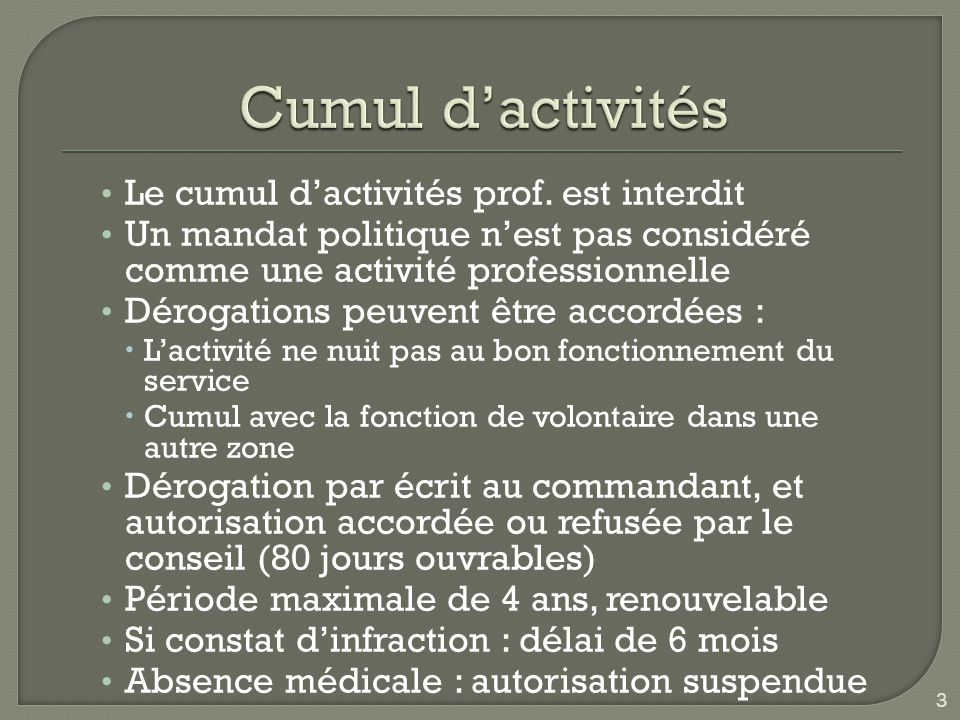 Cumul d'activités Le cumul d'activités prof. est interdit