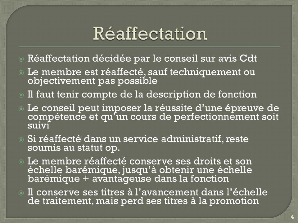Réaffectation Réaffectation décidée par le conseil sur avis Cdt