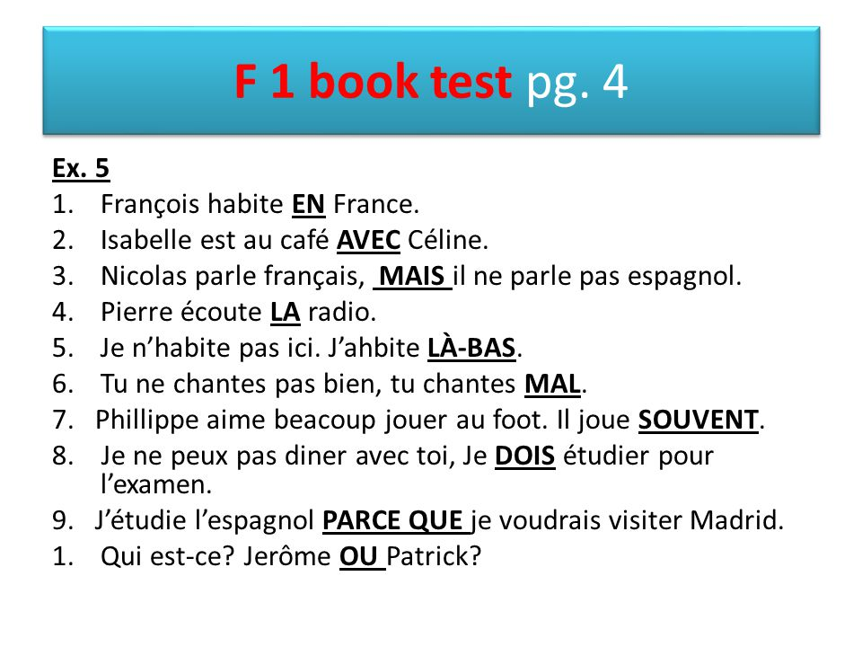 F 1 book test pg. 4 Ex. 5 François habite EN France.