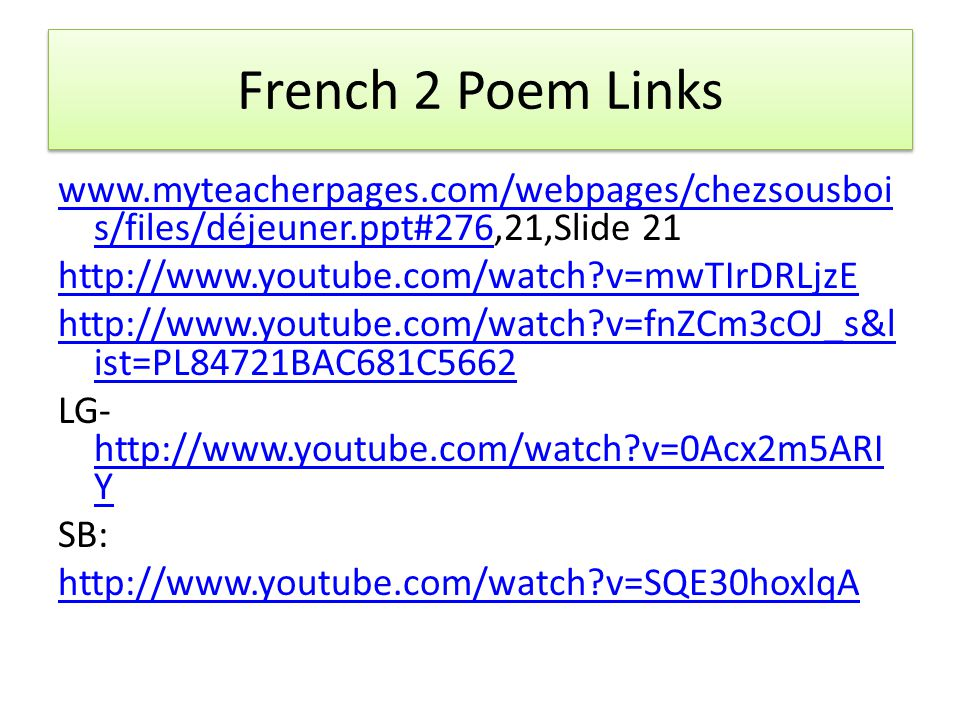French 2 Poem Links www.myteacherpages.com/webpages/chezsousbois/files/déjeuner.ppt#276,21,Slide 21.