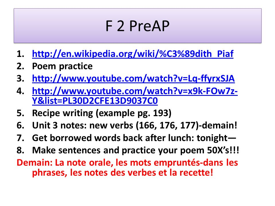 F 2 PreAP http://en.wikipedia.org/wiki/%C3%89dith_Piaf Poem practice