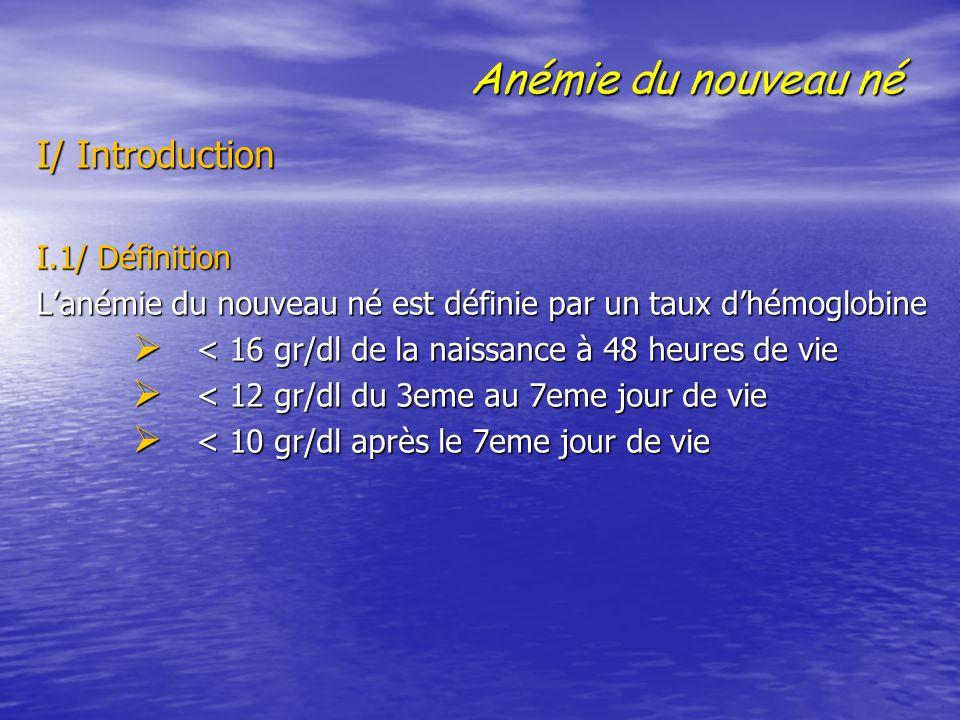 Anémie du nouveau né I/ Introduction I.1/ Définition