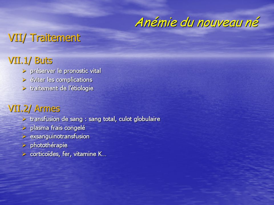 Anémie du nouveau né VII/ Traitement VII.1/ Buts VII.2/ Armes
