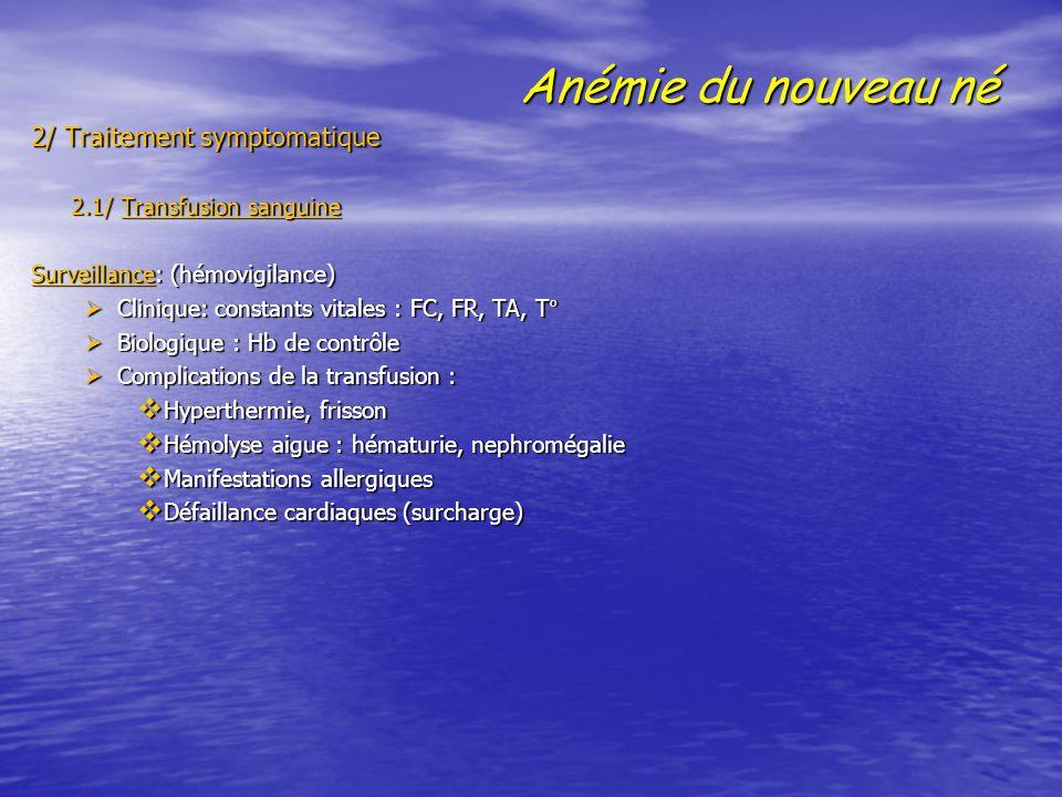 Anémie du nouveau né 2/ Traitement symptomatique