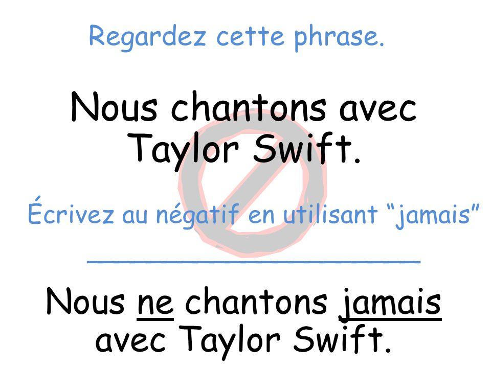 Nous chantons avec Taylor Swift.