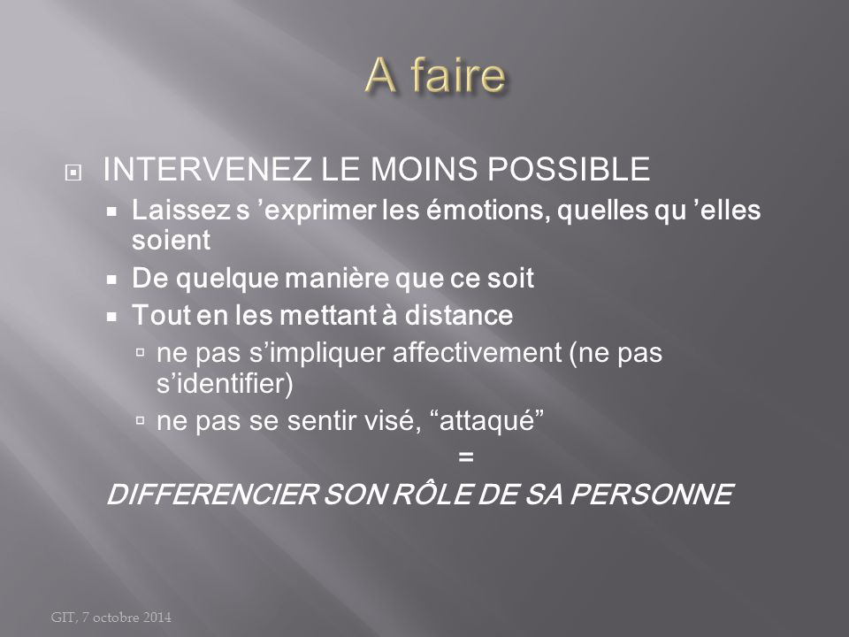 A faire INTERVENEZ LE MOINS POSSIBLE