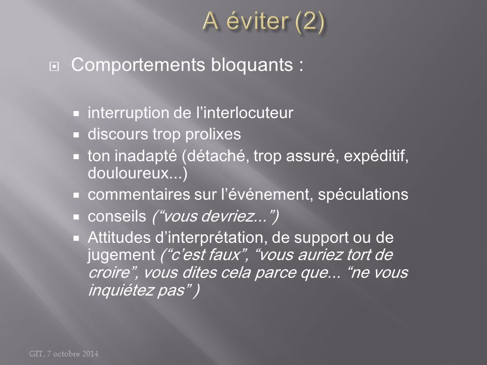 A éviter (2) Comportements bloquants : interruption de l'interlocuteur