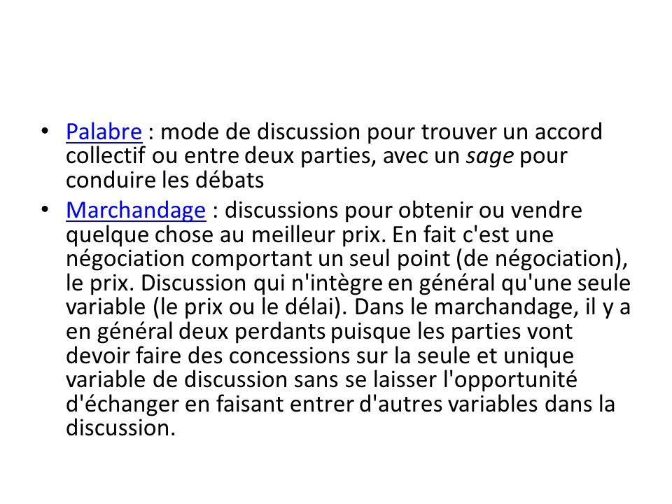 Palabre : mode de discussion pour trouver un accord collectif ou entre deux parties, avec un sage pour conduire les débats