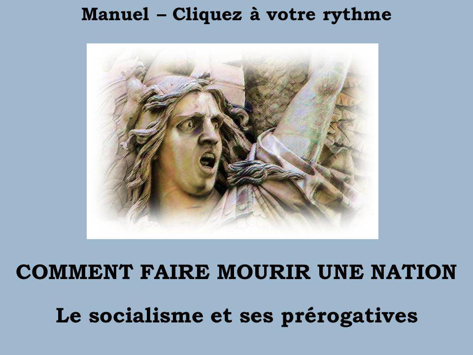 COMMENT FAIRE MOURIR UNE NATION Le socialisme et ses prérogatives