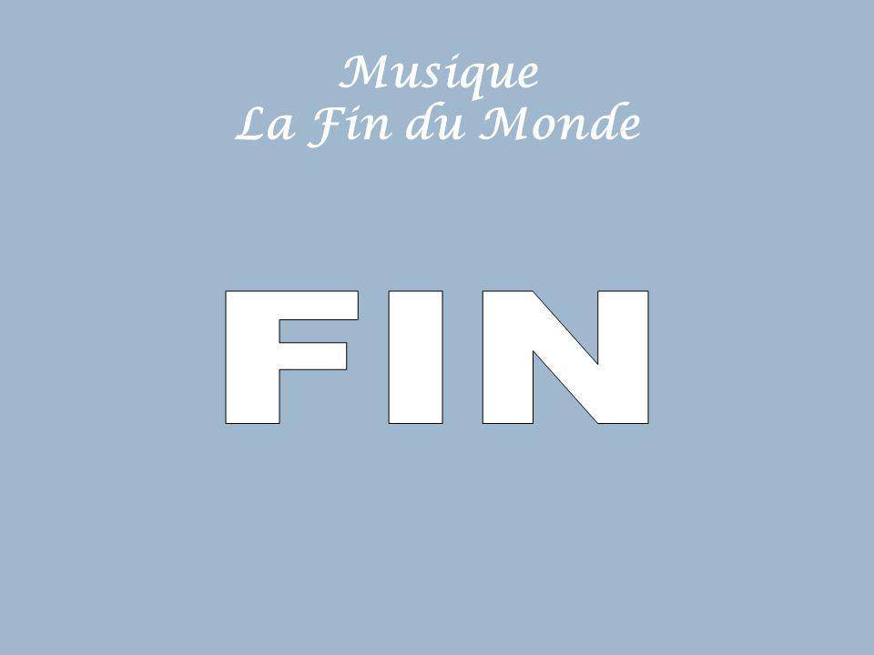 Musique La Fin du Monde FIN