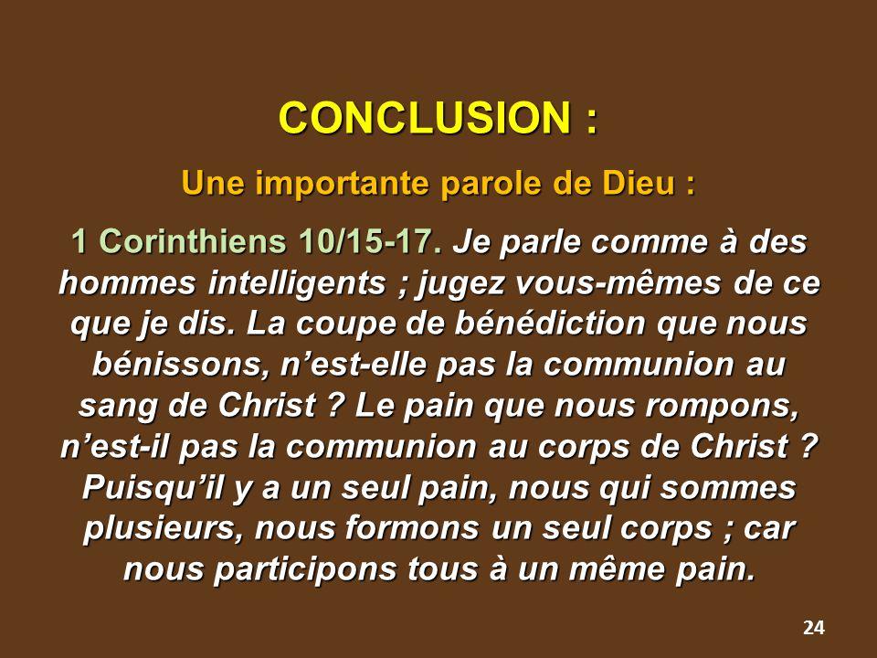 CONCLUSION : Une importante parole de Dieu : 1 Corinthiens 10/15-17