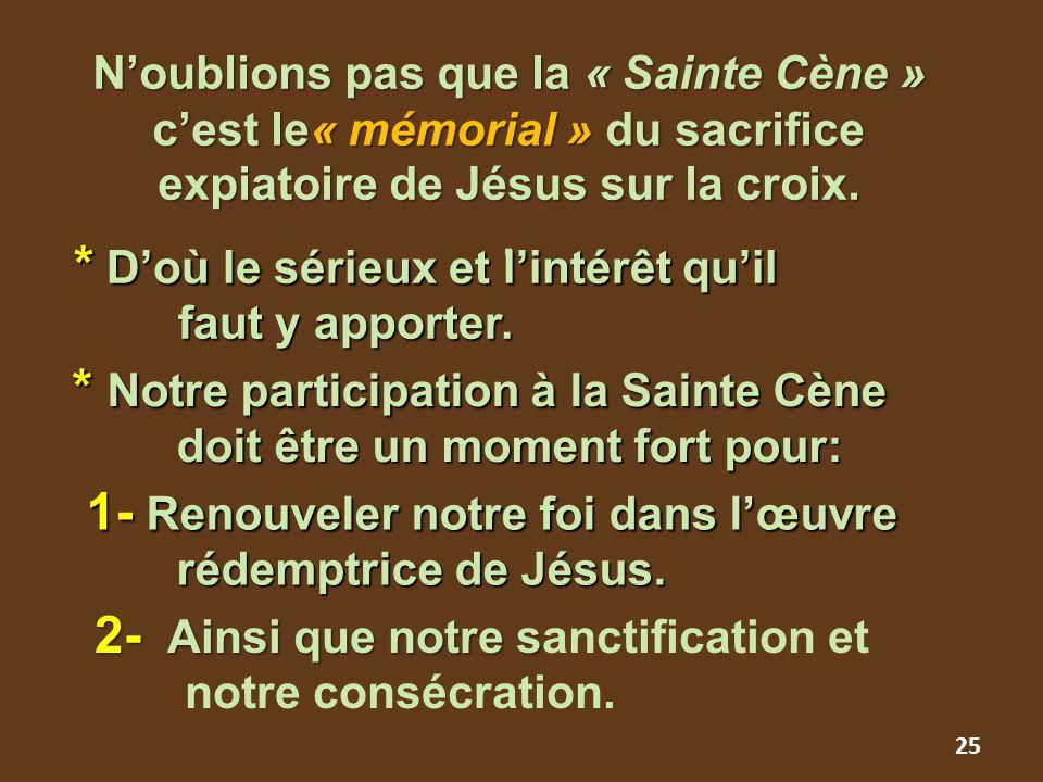 * Notre participation à la Sainte Cène doit être un moment fort pour: