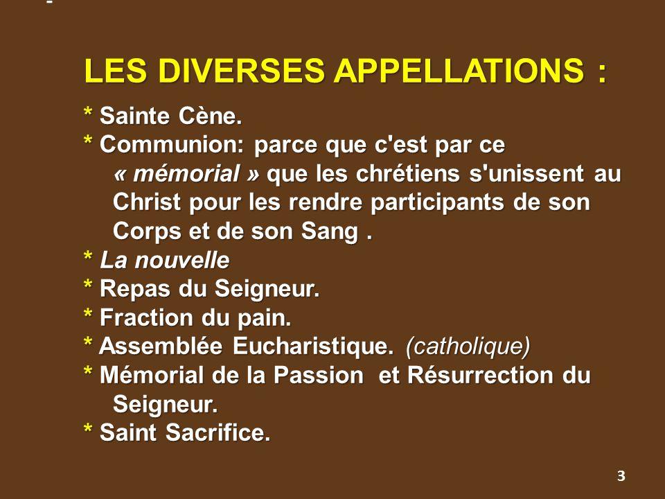 - LES DIVERSES APPELLATIONS :. Sainte Cène