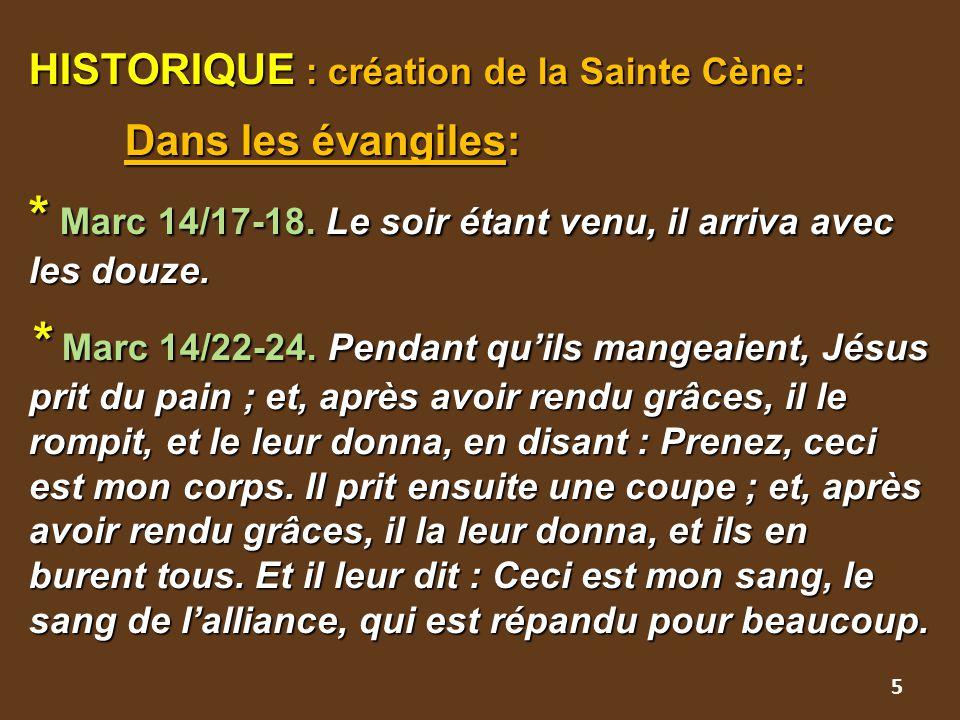 HISTORIQUE : création de la Sainte Cène:. Dans les évangiles: