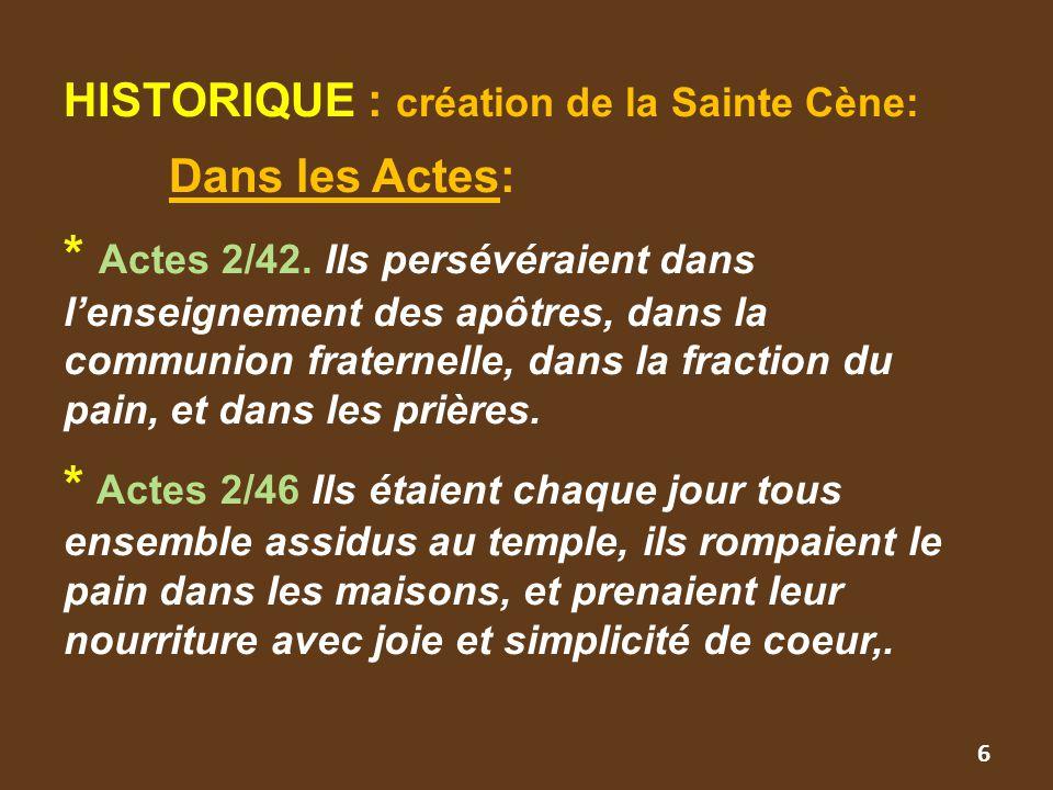 HISTORIQUE : création de la Sainte Cène:. Dans les Actes:. Actes 2/42