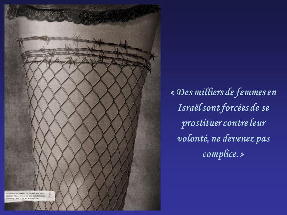 « Des milliers de femmes en Israël sont forcées de se prostituer contre leur volonté, ne devenez pas complice. »