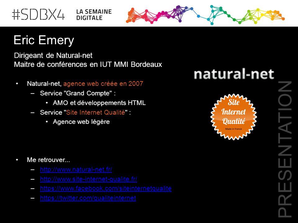 PRESENTATION Eric Emery Dirigeant de Natural-net