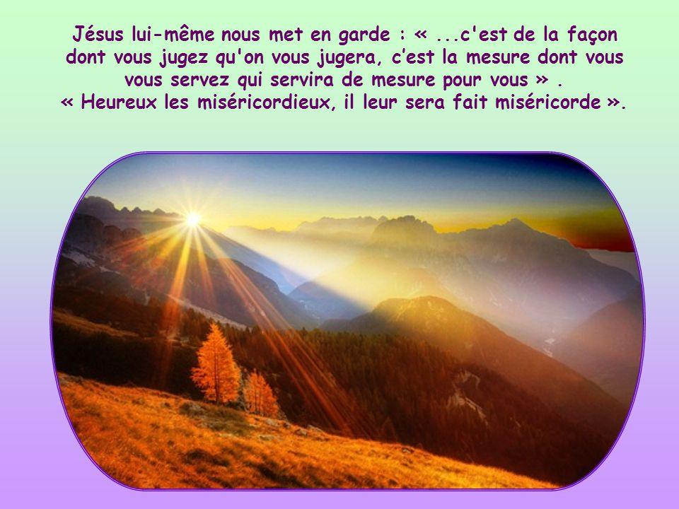 « Heureux les miséricordieux, il leur sera fait miséricorde ».