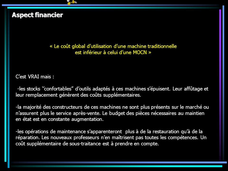 Aspect financier « Le coût global d'utilisation d'une machine traditionnelle. est inférieur à celui d'une MOCN »
