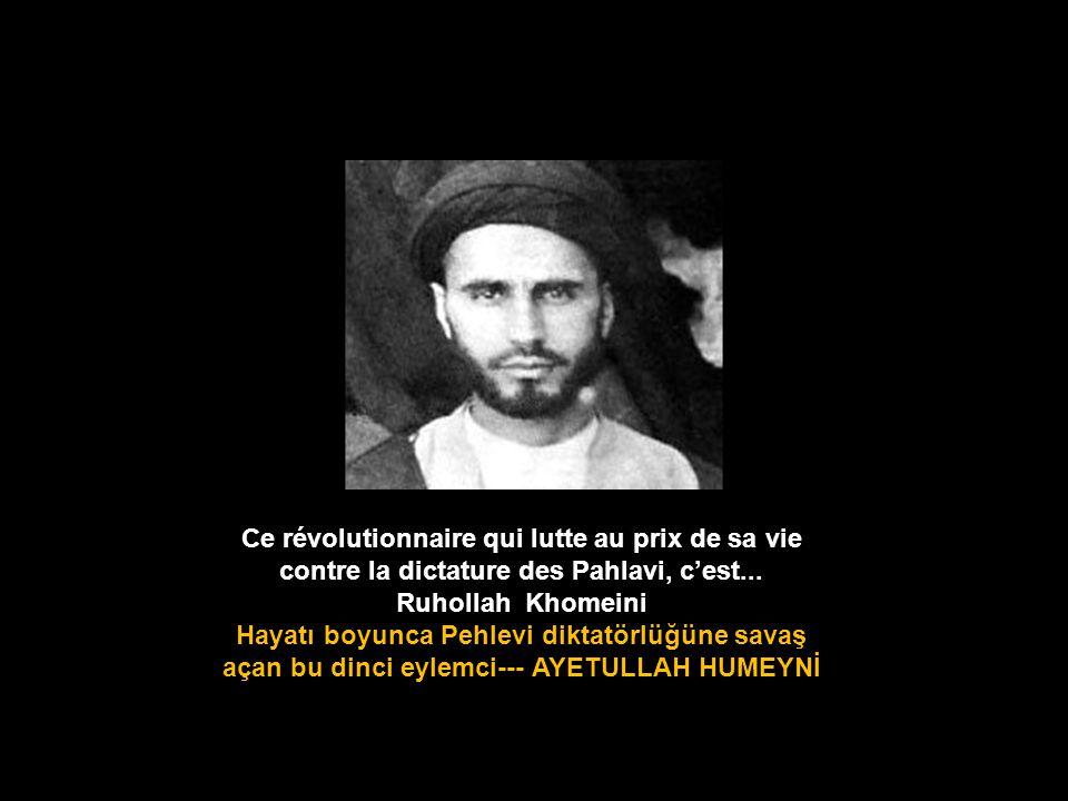 Ce révolutionnaire qui lutte au prix de sa vie contre la dictature des Pahlavi, c'est...