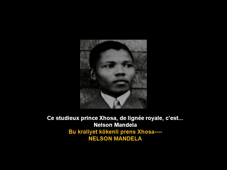 Ce studieux prince Xhosa, de lignée royale, c'est... Nelson Mandela