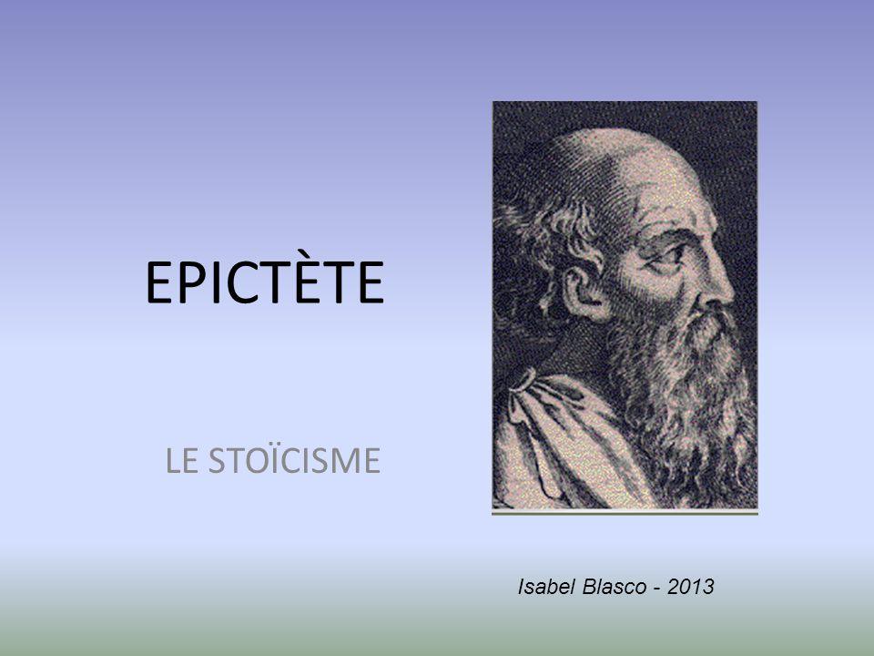EPICTÈTE LE STOÏCISME Isabel Blasco - 2013