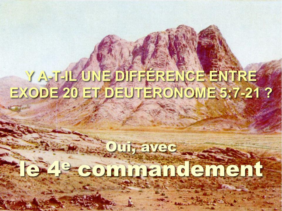 Y A-T-IL UNE DIFFÉRENCE ENTRE EXODE 20 ET DEUTERONOME 5:7-21