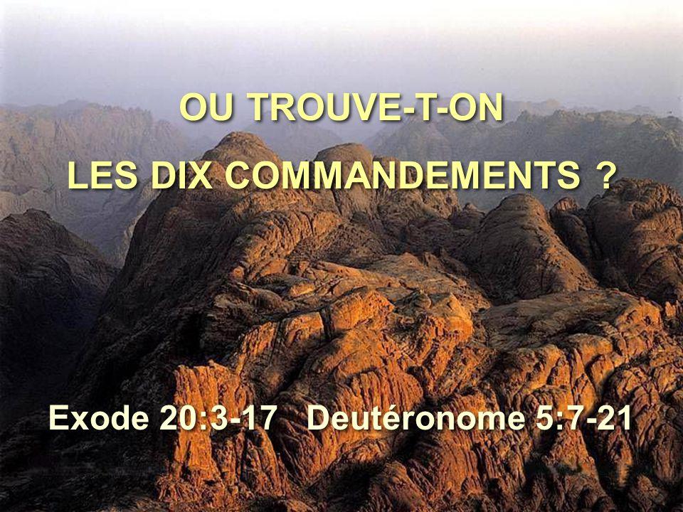 Exode 20:3-17 Deutéronome 5:7-21