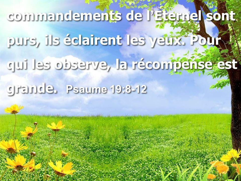 commandements de l'Eternel sont