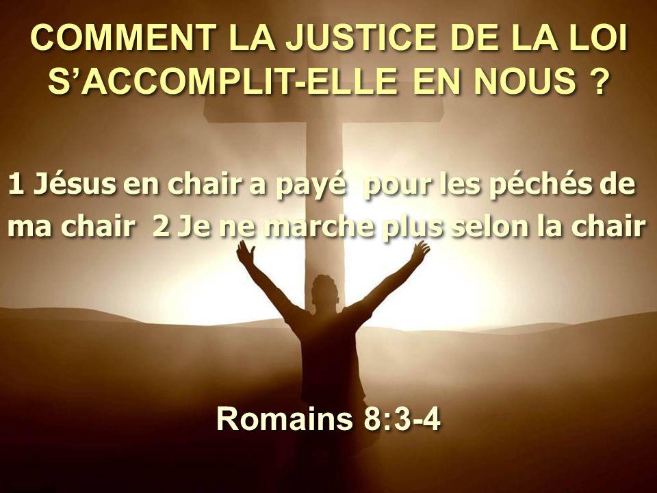 COMMENT LA JUSTICE DE LA LOI S'ACCOMPLIT-ELLE EN NOUS