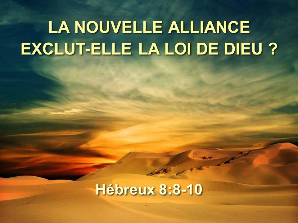 LA NOUVELLE ALLIANCE EXCLUT-ELLE LA LOI DE DIEU