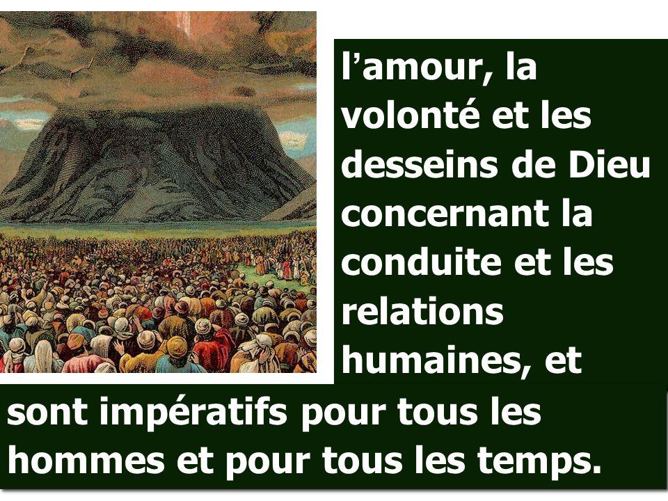 l'amour, la volonté et les desseins de Dieu concernant la conduite et les relations humaines, et